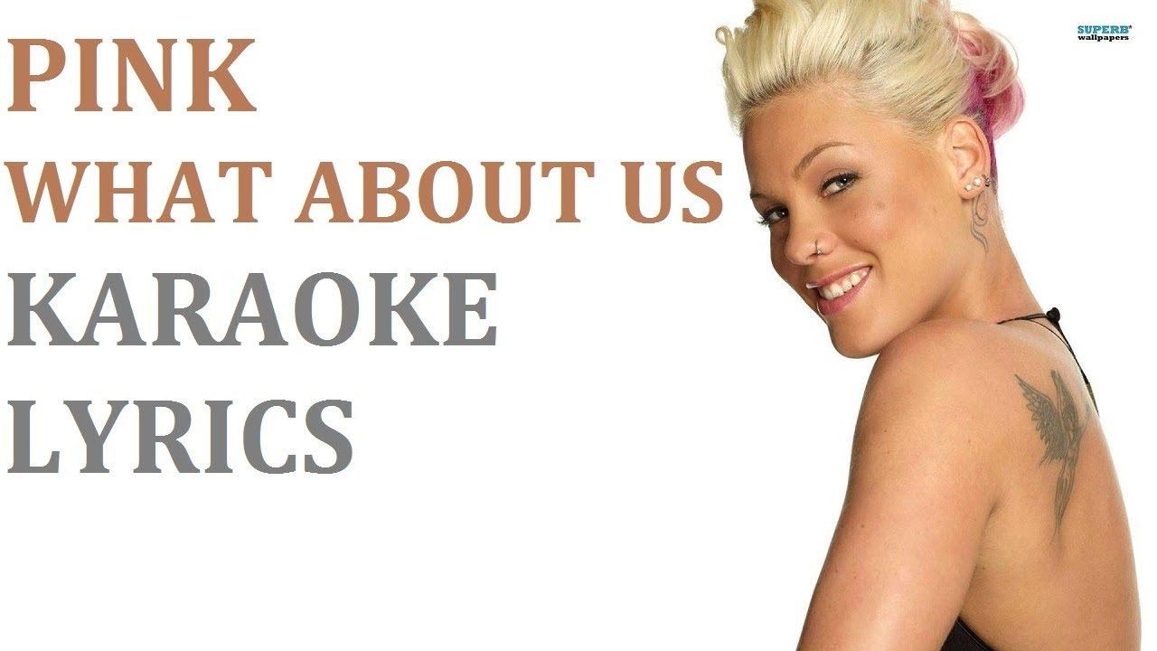 Lyrics Pink What About Us