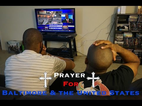 Prayer for Baltimore MD in State of Emergency & The United States