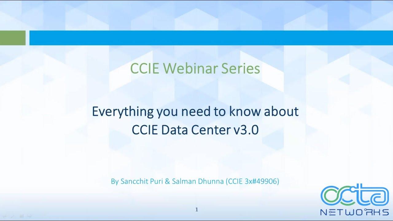 CCIE Data Center v3.0 Webinar by  Mr. Salman Dhunna