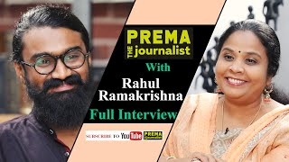 Captivating talk with Rahul Ramakrishna - Prema The Journalist - Full interview - #25