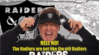 HELL NO! The #Raiders are not the old Raiders