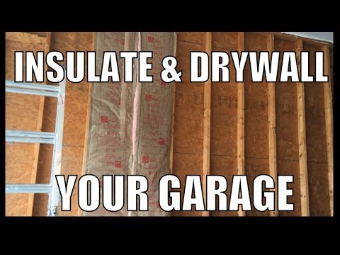 How To Insulate And Drywall Finish A Garage Wall Exterior