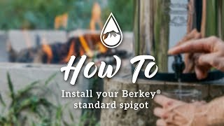 How To Install Berkey Standard Spigot
