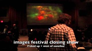 images festival closing night: west of zanzibar + f*cked up