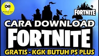 DOWNLOAD FORTNITE AT PS4 Indonesia/ASIA-Gratizzz, I need the PS Plus
