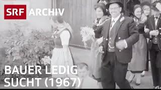 Bauer, ledig, sucht... (1967) | Landwirtschaft und Liebesglück in der Schweiz | SRF Archiv