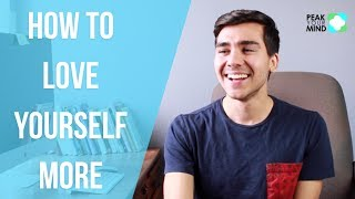 How to Love Yourself More: Weird trick that helped me