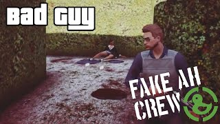 Fake AH Crew - Bad Guy