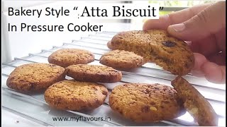 Healthy Atta Biscuit Without Sugar & Baking Soda/कुकर में बनाए खस्ता आटा बिस्कुट/cookies~my Flavours