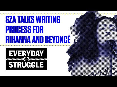 SZA Talks Writing for Artists Like Rihanna and Beyoncé | Everyday Struggle Mp3