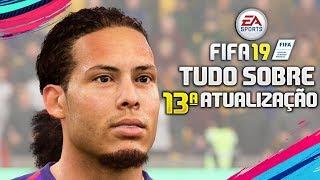 FIFA 19 - TUDO SOBRE A 13ª ATUALIZAÇÃO (PS4/XONE/PC/X360/PS3)