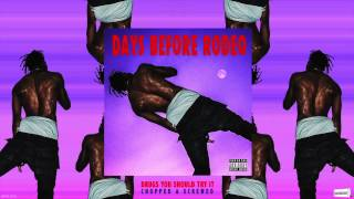 Travis Scott - Drugs You Should Try It (Chopped & Screwed)