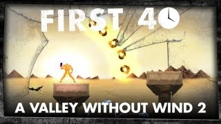 First 40 - A Valley Without Wind 2 (Gameplay)