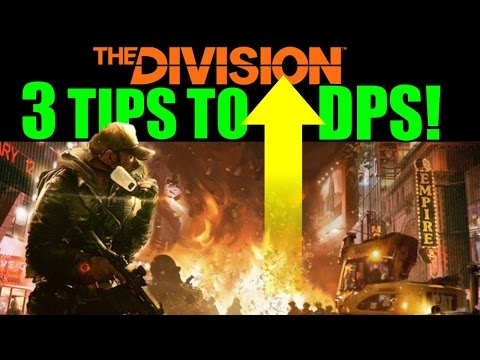 The Division: 3 Tips to Increase DPS! | Easy & Overlooked ways to do More Damage!