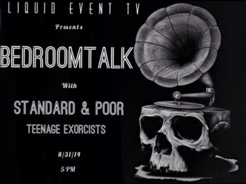 Bedroom Talk, Standard & Poor, and Teenage Exorcists, Live