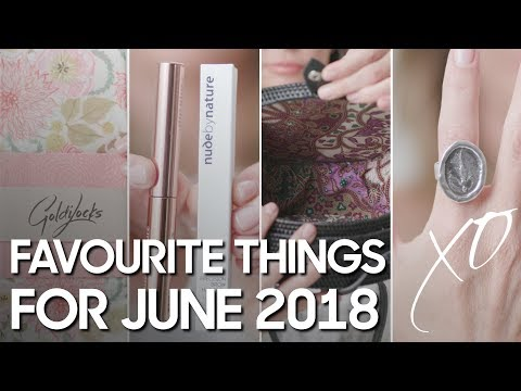 Kim's Favourite Things | JUNE 2018
