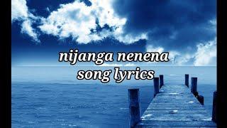 Nijanga nenena song lyrics in English