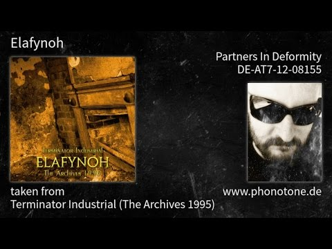 Elafynoh - Terminator Industrial (The Archives 1995) - Partners In Deformity [DE-AT7-12-08155]