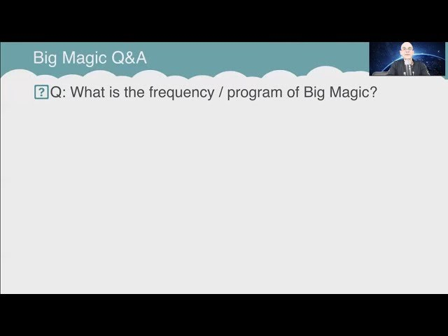 Q&A: What is the frequency / program of Big Magic?