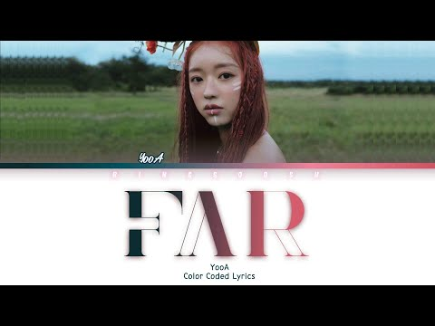 YooA (유아) - Far (날 찾아서) Lyrics (Han/Rom/Eng/Color Coded/Lyrics/가사)   bingsoosh
