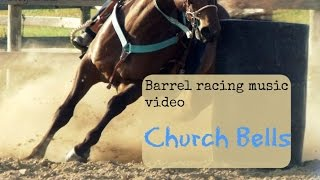 Barrel racing music video ~ Church bells
