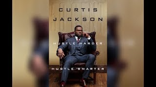 50 Cent's Hustle Harder Hustle Smarter- All You Need To Know