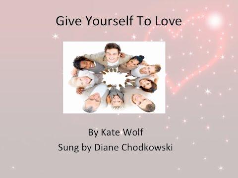 Give Yourself To Love w/Lyrics