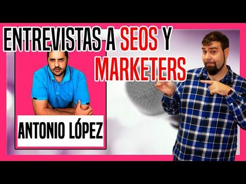 Entrevista a Antonio Lopez de ElBlogDelSEO