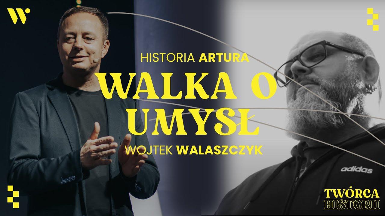 Walka o umysł - Wojtek Walaszczyk - Historia Artura - CCH Winnica | Twórca Historii