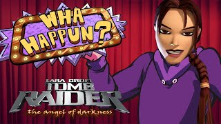 What Happened? - Tomb Raider: The Angel of Darkness