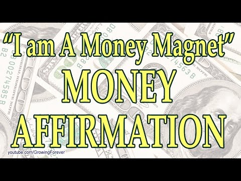 """I Am A Money Magnet"" Money Affirmation - Manifest Wealth Money Prosperity Success Law of Attraction"