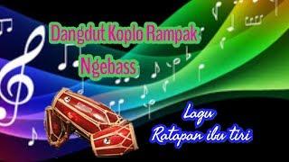 Download RATAPAN IBU TIRI DANGDUT RAMPAK PONGDUT BASS