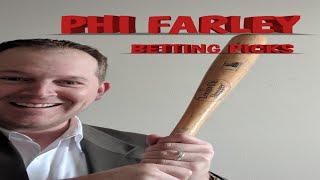Phi Farley MLB Betting Picks for Wednesday, July 25th, 2018 - Best Play s of the Day!!