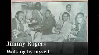 Walking by myself - Jimmy Rogers