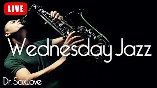 Wednesday Jazz ❤️ Smooth Jazz Music for Relaxation and Chilling Out!