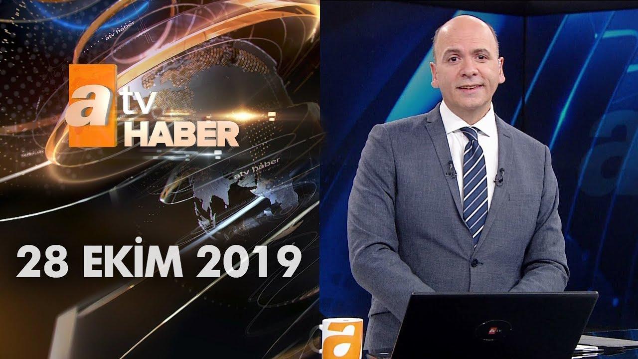 Atv Ana Haber | 28 Ekim 2019
