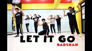 Let It Go | Dance Choreography | Badshah | Andrea Jeremiah | Mohit Jain's Dance Institute | MJDI