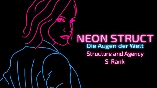 Neon Struct (S-Rank | Expert difficulty): Structure and Agency