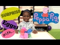 SURPRISE EGGS with PEPPA PIG