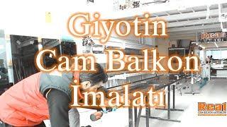 Giyotin Cam Balkon Üretimi İmalatı | REAL CAM BALKON ALÜMİNYUM PROFİL VE AKSESUAR TOPTANCISI