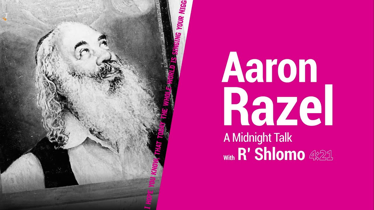 Aaron Razel // A Midnight Talk with R' Shlomo