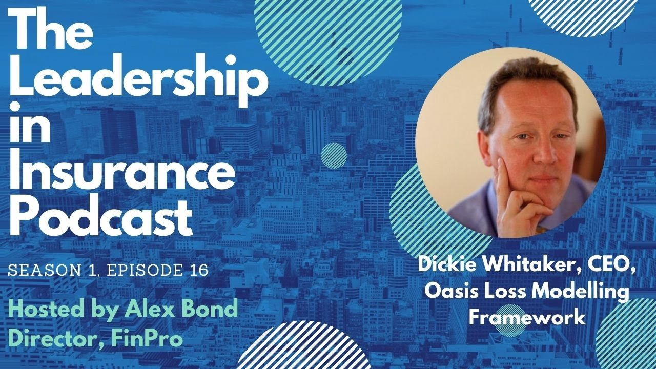 The LiiP, S1, E16, Dickie Whittaker, CEO, Oasis Loss Modelling Framework