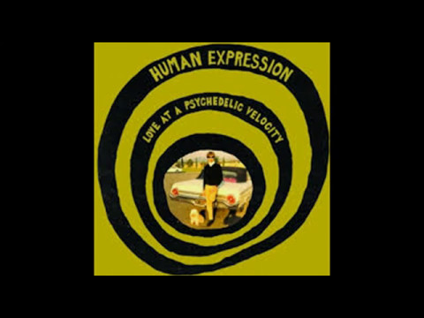 The Human Expression - Love At Psychedelic Velocity( Full Album).*****