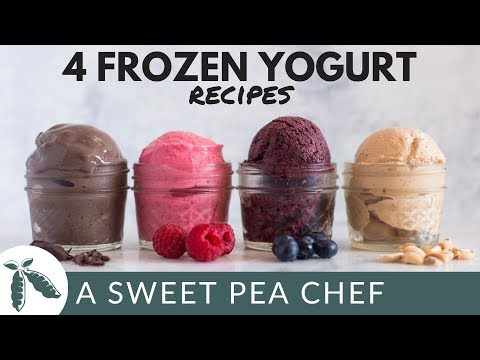 How To Make Frozen Yogurt + 4 New Frozen Yogurt Recipes | A Sweet Pea Chef