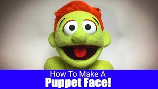 How To Make A Puppet Face! - Part 8 - Puppet Building 101