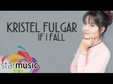 Kristel Fulgar - If I Fall (Official Lyric Video)