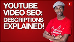 YouTube Video SEO Descriptions Explained