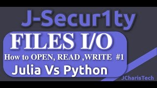 Julia Vs Python Tutorials - File I/O - How to Open ,Read and Write to Files