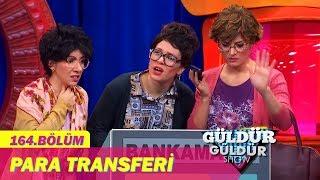 Güldür Güldür Show 164.Bölüm - Para Transferi