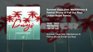 Summer Days (feat. Macklemore & Patrick Stump of Fall Out Boy) (Julian Rojas Remix)